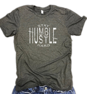 Stay Humble Hustle Hard Motivational Unisex Soft Blend Tee