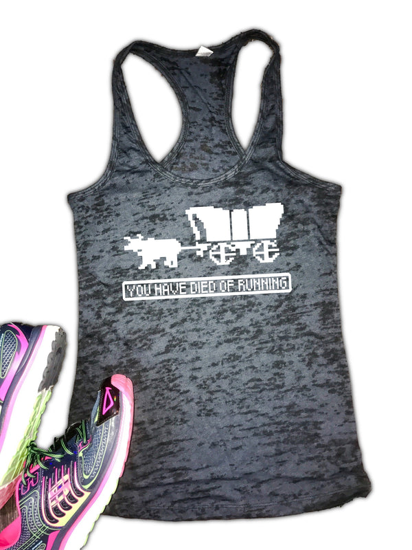 You Have Died of running womens workout tank