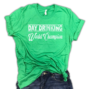 Day Drinking World Champion Funny St. Patrick's Day Unisex Shirt, green beer drinking shirt, st patricks day shirt for women, lucky shirt