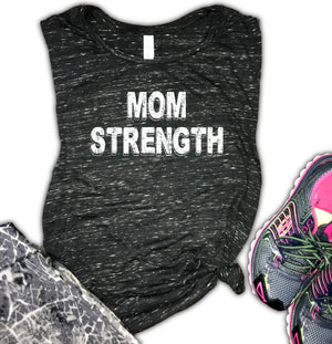 Mom Strength Motivational Women's Muscle Tank