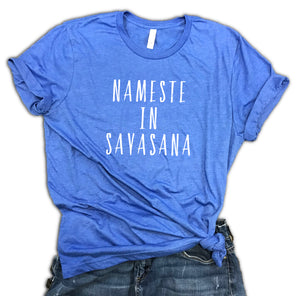 Nameste in Savasana Unisex Relaxed Fit Soft Blend Tee
