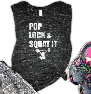 Pop Lock and Squat It Women's Gym Muscle Tank