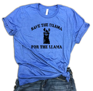 Save The Drama For The Llama Unisex Relaxed Fit Soft Blend Tee