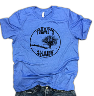 That's Shady Funny Soft Blend Nature Unisex Tee