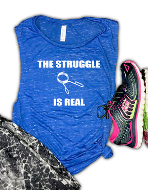 The Struggle is Real Funny Women's Workout Muscle Tank