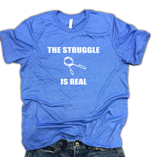 The Struggle is Real Unisex Soft Blend Tee