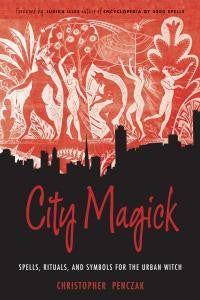 CITY MAGICK: Spells, Rituals & Symbols For The Urban Witch