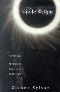 CIRCLE WITHIN: Creating A Wiccan Spiritual Tradition