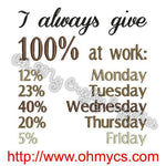 100% Work Committed Embroidery Design - Oh My Crafty Supplies Inc.