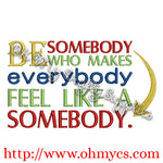 Be Somebody Embroidery Design