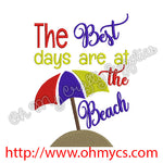 The Best days are at the Beach Embroidery Design