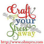 Craft your Stress away Embroidery Design