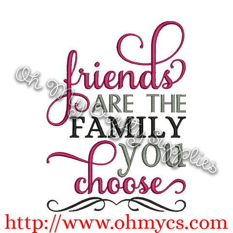 Friends are the Family you choose Embroidery Design