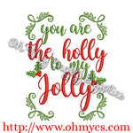 you are the Holly to my Jolly Embroidery Design