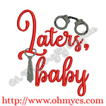 Laters, baby Embroidery Design
