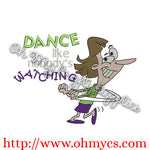 Dance like nobody's watching embroidery design