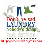 Don't be sad laundry Embroidery Design