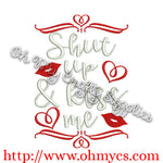 Shut up and kiss me embroidery design