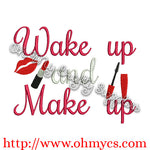 Wake up and Make up Embroidery Design
