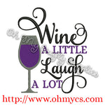 Wine a little Laugh A lot Embroidery Design