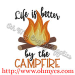Life is better by the campfire Embroidery Design / Camp / Fire / Summer / Camping