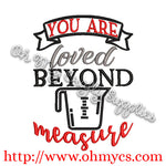 Loved Beyond Measure Embroidery Design
