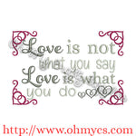 love is not what you say love is what you do embroidery design