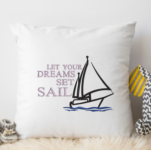 Let your Dreams set Sail Embroidery Design