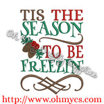 Tis the Season to be Freezin' Embroidery Design