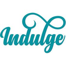 "Load image into Gallery viewer, ""Indulge"" Metal Sign"