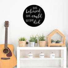 "Load image into Gallery viewer, ""She Believed She Could So She Did"" Circle Metal Art Wall Sign"