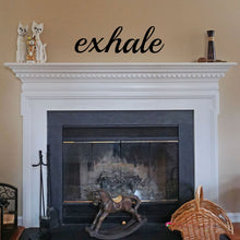 "Load image into Gallery viewer, ""Exhale"" Sign"