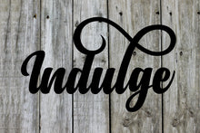 "Load image into Gallery viewer, Elegant ""Indulge"" Sign"
