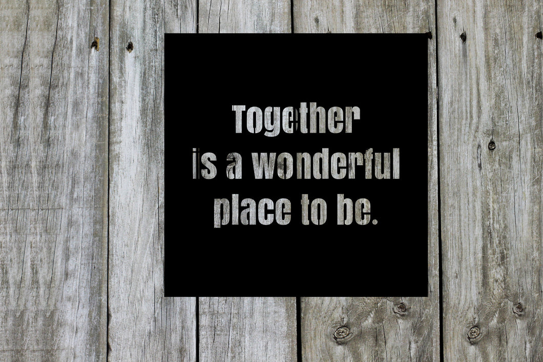 Together is Wonderful Place To Be Sign