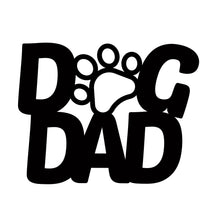 "Load image into Gallery viewer, ""Dog Dad"" with Dog Paw Sign"