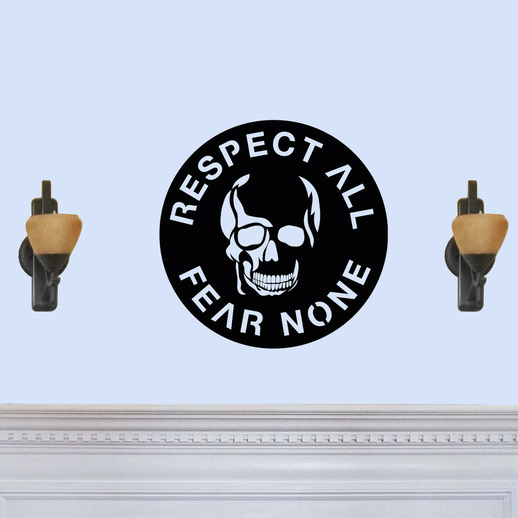 Respect All Fear None - Skull Sign