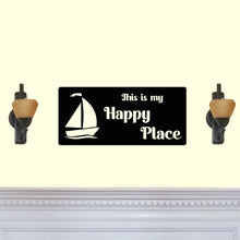Load image into Gallery viewer, This is my Happy Place Sail Boat Sign