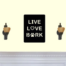 "Load image into Gallery viewer, ""Live Love Bark"" Dog Themed Sign"