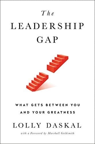 Leadership Gap: What Gets Between You and Your Greatness