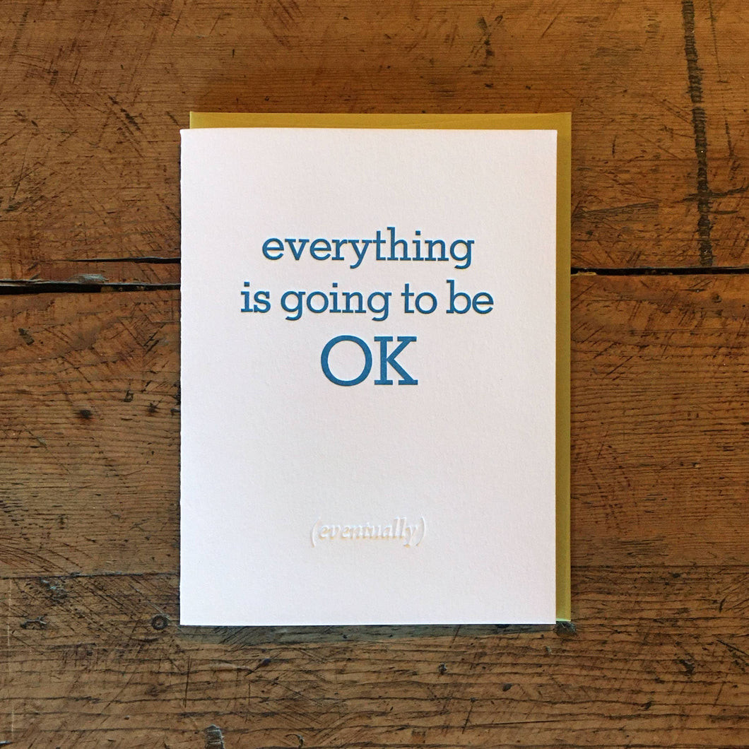 Everything is Going to Be OK Letterpress Card