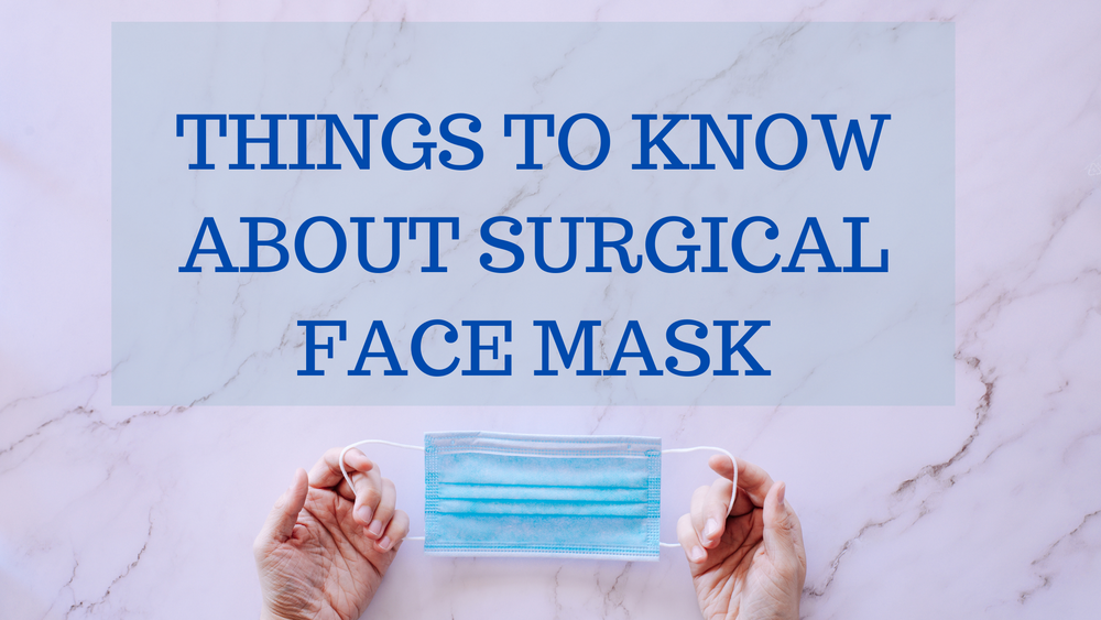Things to know about the surgical face mask