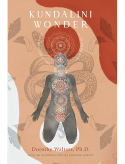 Kundalini Wonder: The god/goddess in Your Body