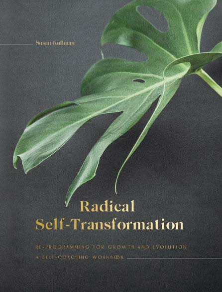 Radical Self-Transformation: A Self Coaching Workbook