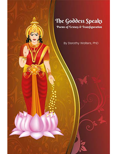 The Goddess Speaks: Poems of Ecstasy and Transfiguration