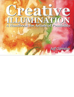 Creative Illumination: A Handbook for Artists of Possibility