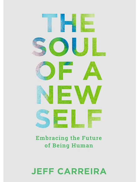 The Soul of A New Self: Embracing the Future of Being Human