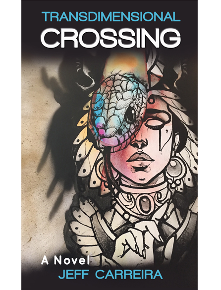 TransDimensional Crossing: A Novel by Jeff Carreira