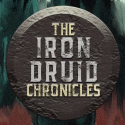 The Iron Druid Chronicles