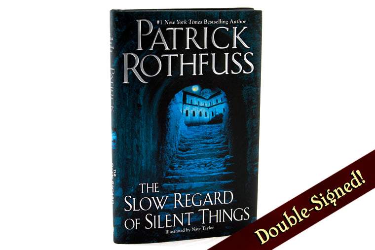 The Slow Regard of Silent Things - Double Signed