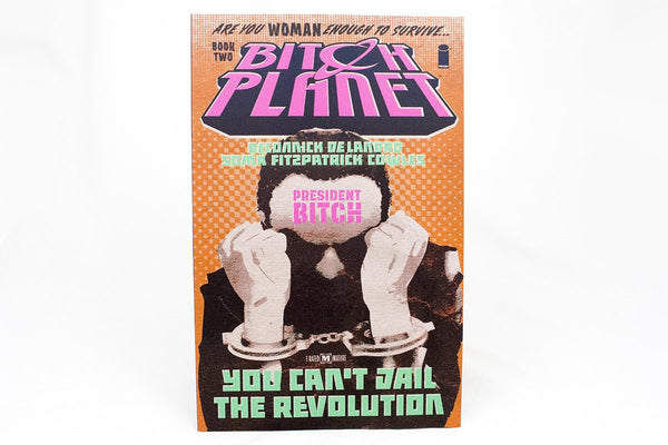 Books - Bitch Planet Volume Two: President Bitch
